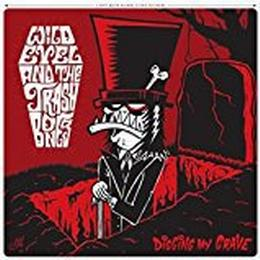 Wild Evel and the Trashbones - Digging My Grave [VINYL]